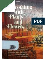 Decoração com plantas  e flores