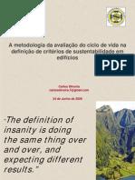 A Metodologia da Avaliação do Ciclo de Vida na Definição de Critérios de Sustentabilidade na Construção - Carlos Oliveira (Universidade Lusíada de Lisboa)