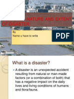 Desaster -Nature and Extent of Disaster