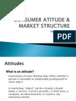 Consumer Attitude & Mkt Structure (Lecture 4)