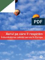Semnale de mediu 2013 - Aerul pe care îl respirăm. Publicată de EEA (European Environment Agency), 2013-07-01 Reproducerea este autorizată, cu condiţia menţionării sursei, cu excepţia cazului în care se prevede altfel.