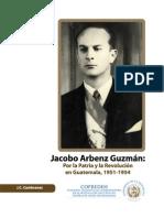 Biografía del Coronel Juan  Jacobo Arbenz Guzman