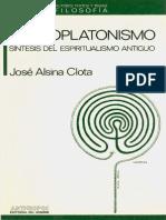 Jose Alsina Clota El Neoplatonismo Sintesis Del Espiritualismo Antiguo Autores, Textos y Temas 1989