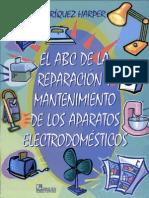 El ABC de La Reparacion y Mantenimiento de Electrodomesticos