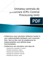 Unitatea Centrala de Prelucrare (CPU-Central Processing Unit