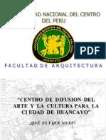 Centro de Difusion Del Arte y La Cultura Para La Ci Udad de Huancayo
