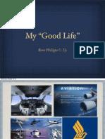 "My ""Good Life"""