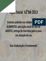 Ação Social  ILÊ'BA 2013