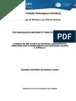 O DIREITO DE SER OUVIDO NO PROCESSO ADMINISTRATIVO TRIBUTÁRIO SOB OS ENSINAMENTOS DO PROFESSOR AGUSTÍN A. GORDILLO.