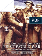 Annika Mombauer - The Origins of the First World War (Controversies and Consensus )