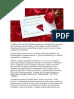 A história do Dia de São Valentim remonta a um obscuro dia de jejum tido em homenagem a São Valentim-paulo
