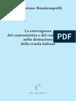Bontempelli - La Convergenza Del Centrosinistra e Del Centrodestra Nella Distruzione Della Scuola Italiana