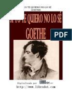 Si yo te quiero no lo sé-Wolfgang Goethe