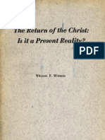 William F Wunsch THE RETURN OF THE CHRIST IS IT A PRESENT REALITY Philadelphia and Boston 1955