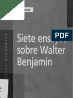 Beatriz Sarlo - Siete Ensayos Sobre Walter Benjamin