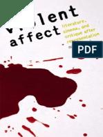 ABEL, Marco. Violent Affect - Literature, Cinema and Critique After Representation