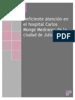 Deficiente atención en el hospital Carlos Monge Medrano; de la ciudad de Juliaca.