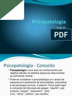 Aula 04 - Psicopatologia.pptx