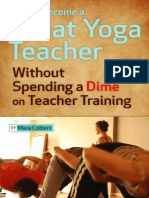 How to Become a Great Yoga Teacher WithoDime on Teacher Training - Colbert Mara