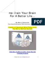 Re-Train Your Brain