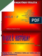 HISTÓRIA- AULA 02- Professora Cláudia