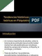 Tendencias históricas y teóricas en Psiquiatría