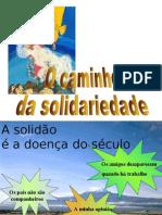 O Caminho Da Solidariedade