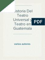 Historia Del Teatro Universal y Teatro en Guatemala