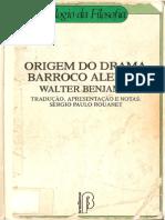 BENJAMIN, W. Origem do drama barroco alemão