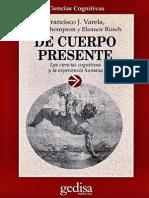 Varela, Francisco J. de Cuerpo Presente. Las Ciencias Cognitivas y La Experiencia Humana. Gedisa