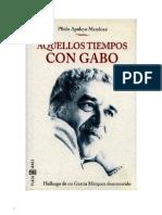 Apuleyo Mendoza, Plinio - Aquellos Tiempos Con Gabo