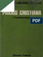101881514 Praxis Cristiana 01 Fundamentacion