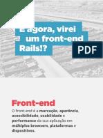 E agora, virei um front-end Rails!?
