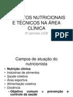 Aspectos Nutricionais e Tecnicos Na Area Clinica