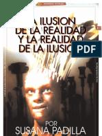 LA ILUSION DE LA VERDAD Y LA VERDAD DE LA ILUSION_Por Susana Padilla