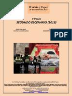 Y Vasca. SEGUNDO ESCENARIO (2016) (Es) Basque High-Speed. SECOND SCENARIO (2016) (Es) Euskal Y. BIGARREN HIPOTESIA (2016) (Es)