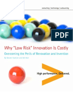 Why Low Risk Innovation Costly