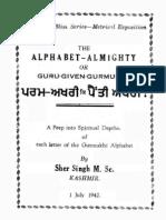 """The Alphabet-Almighty or Guru Given Gurmukhi"""