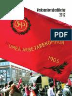 2012 års verksamhetsberättelse för Umeå Arbetarekommun. Information om motionen om terapifrid återfinns på sidorna 8 och 17.