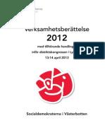 2012 års verksamhetsberättelse för Västerbottens Socialdemokratiska Partidistrikt.