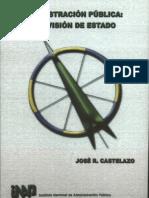 Administración Pública una Visión de Estado – José R. Castelazo