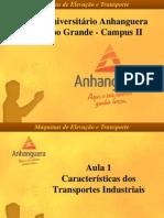 AULA 1 - caracteristicas dos transportes industriais - MAQUINAS DE ELEVAÇÃO E TRANSPORTE