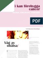 Vi kan förebygga cancer!