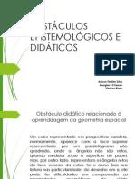 OBSTÁCULOS EPISTEMOLÓGICOS E DIDÁTICOS