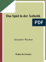 [Alexander_Wachter]_Das_Spiel_in_der_Ästhetik_Sy(BookFi.org)