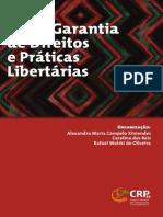 Entre Garantia de Direitos e Práticas Libertárias