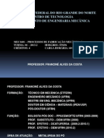APRESENTAÇÃO DA DISCIPLINA PROCESSOS DE FABRICAÇÃO MECÂNICA I T01 2013.2