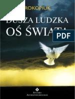 Prokopiuk Jerzy - Dusza ludzka, oś świata. Od psychoanalizy do psychosyntezy