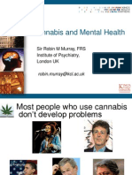 Prof Murray Cannabis and Mental Health Vienna 2013