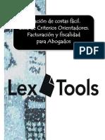 LA TASACIÓN DE COSTAS FACIL, GUIA CRITERIOS ORIENTADORES Y FISCALIDAD DEL ABOGADO, digital